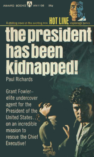 The President Has Been Kidnapped