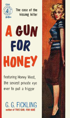 A Gun For Honey