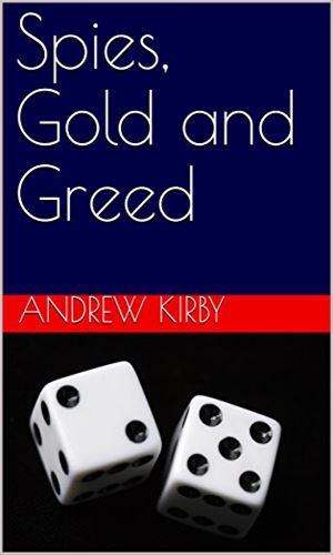 Spies, Gold and Greed