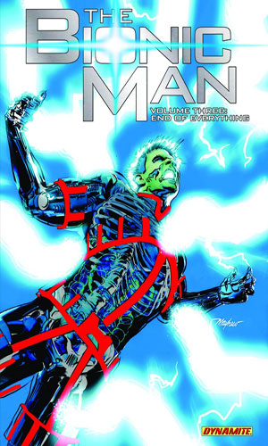 The Bionic Man Vol 3: End of Everything