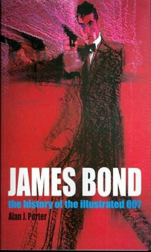 Jame Bond: The History of the Illustrated 007
