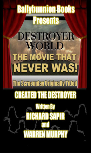 Destroyer World: The Movie That Never Was