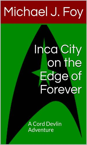 Inca City on the Edge of Forever