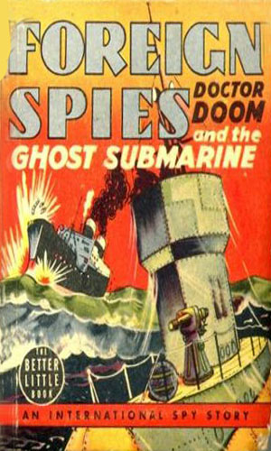Doctor Doom, Foreign Spies, and the Ghost Submarine