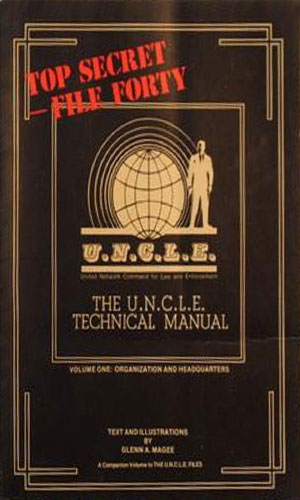 The U.N.C.L.E. Technical Manual Vol 1: Organizations and Headquarters