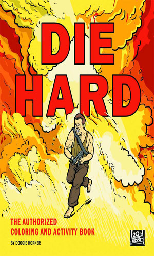 Die Hard: The Authorized Coloring And Activity Book