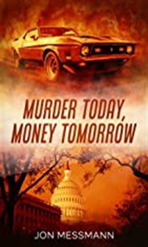 Murder Today, Money Tomorrow