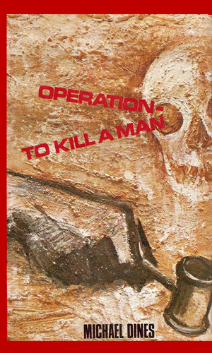 Operation - To Kill A Man