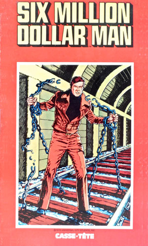 The Six Million Dollar Man: Chained To The Tracks