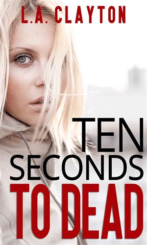 Ten Seconds To Dead