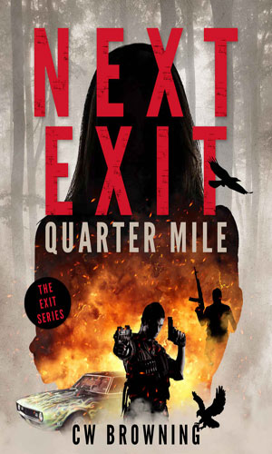 Next Exit, Quarter Mile