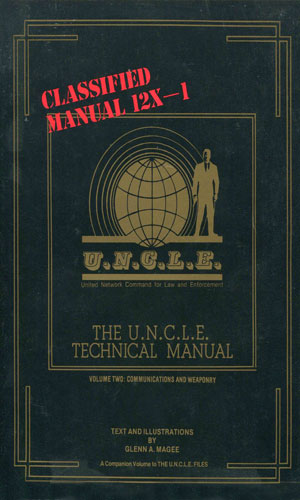 The U.N.C.L.E. Technical Manual Vol 2: Communications And Weaponry