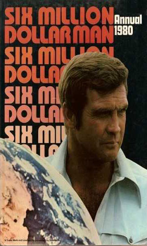 The Six Million Dollar Man Annual 1980